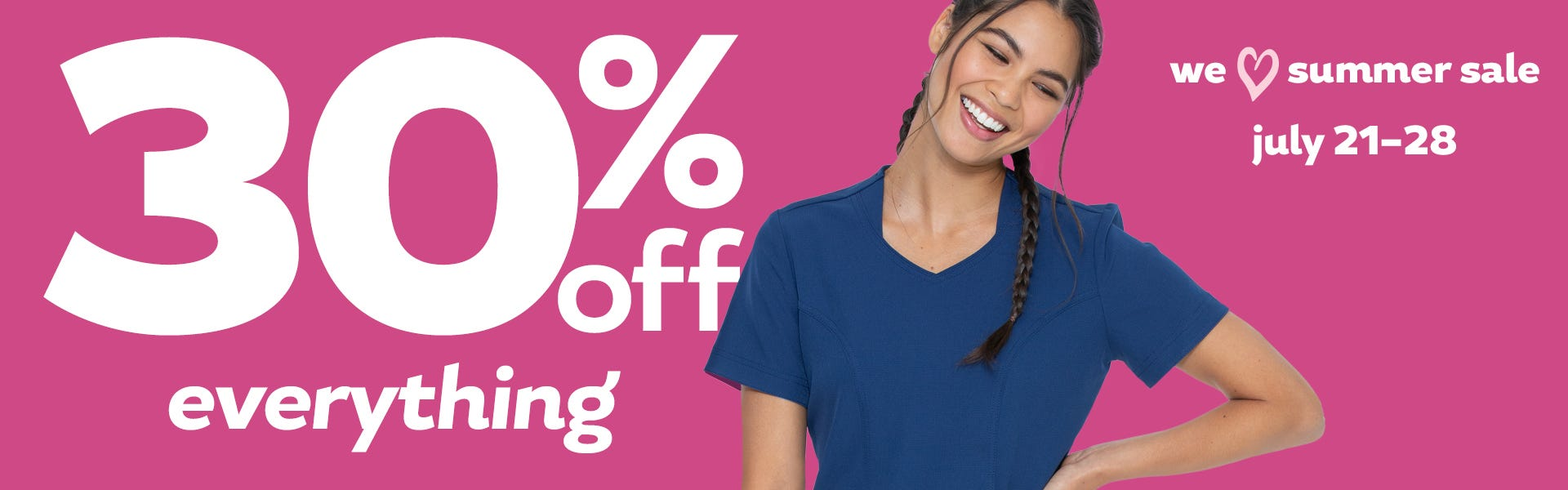 30% OFF everything, July 21-28.